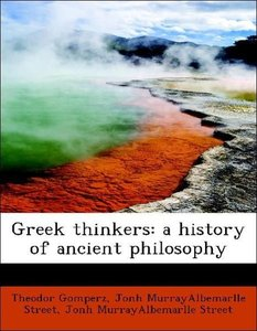 Greek thinkers: a history of ancient philosophy