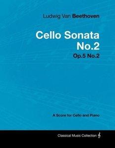 Ludwig Van Beethoven - Cello Sonata No.2 - Op.5 No.2 - A Score f