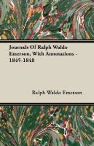 Journals Of Ralph Waldo Emerson, With Annotations - 1845-1848