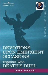 Devotions Upon Emergent Occasions and Death's Duel