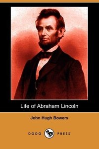 Life of Abraham Lincoln (Dodo Press)