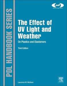 The Effect of UV Light and Weather on Plastics and Elastomers