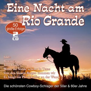Eine Nacht Am Rio Grande-50 Cowboy-Schlager