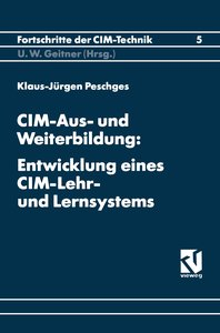 CIM-Aus- und Weiterbildung: Entwicklung eines CIM-Lehr- und Lern