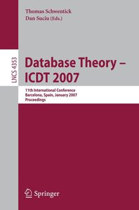 Database Theory - ICDT 2007
