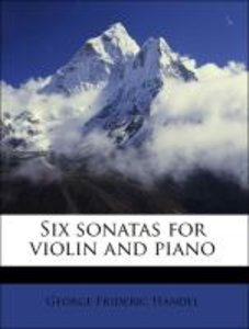Six sonatas for violin and piano