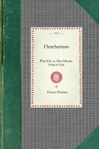 Fletcherism, What It Is