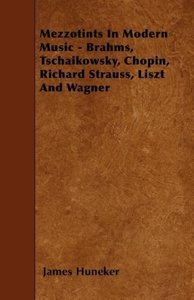 Mezzotints In Modern Music - Brahms, Tschaikowsky, Chopin, Richa