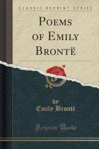 Poems of Emily Brontë (Classic Reprint)