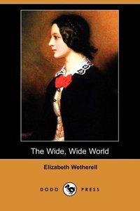 The Wide, Wide World (Dodo Press)
