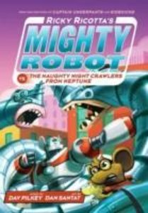 Ricky Ricotta's Mighty Robot vs the Naughty Night-Crawlers from