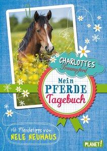 Charlottes Traumpferd: Mein Pferde-Tagebuch, Mit Pferdetipps von