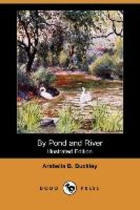 By Pond and River (Illustrated Edition) (Dodo Press)