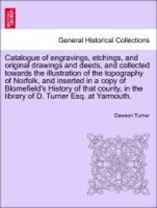 Catalogue of engravings, etchings, and original drawings and dee