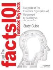 Studyguide for The Economics, Organization and Management by Pau