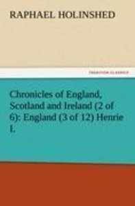 Chronicles of England, Scotland and Ireland (2 of 6): England (3