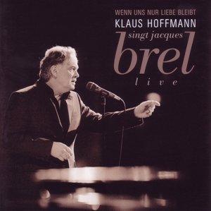 Wenn uns nur Liebe bleibt (Hoffmann singt J.Brel)