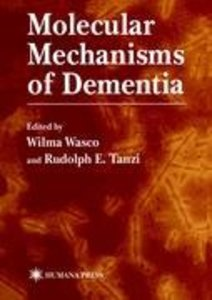 Molecular Mechanisms of Dementia