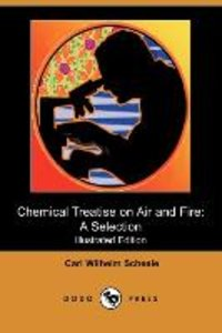 Chemical Treatise on Air and Fire