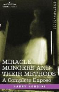 Miracle Mongers and Their Methods