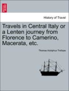 Travels in Central Italy or a Lenten journey from Florence to Ca