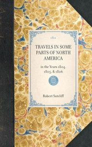 TRAVELS IN SOME PARTS OF NORTH AMERICA~in the Years 1804, 1805,