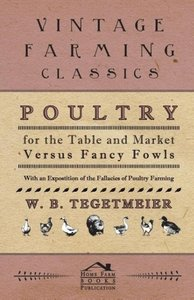 Poultry For The Table And Market Versus Fancy Fowls - With An Ex