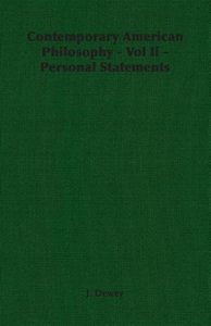 Contemporary American Philosophy - Vol Ii - Personal Statements