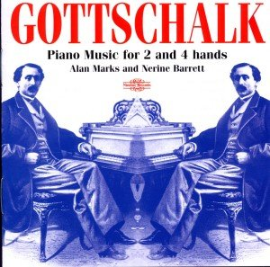 Gottschalk Piano Music For 2 And 4
