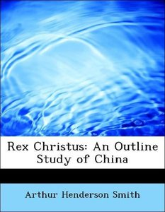 Rex Christus: An Outline Study of China