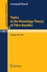 Topics in the Homology Theory of Fibre Bundles