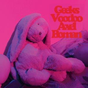 Geeks/Voodoo (Vinyl-Only)
