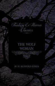 The Wolf Woman (Fantasy and Horror Classics)