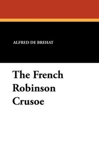 The French Robinson Crusoe