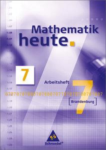 Mathematik heute 7. Arbeitsheft. Brandenburg