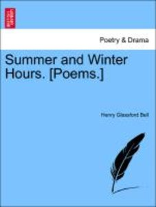 Summer and Winter Hours. [Poems.]