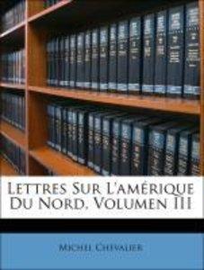 Lettres Sur L'amérique Du Nord, Volumen III