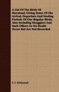 A List Of The Birds Of Maryland, Giving Dates Of The Arrival, De