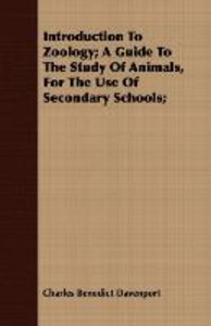 Introduction To Zoology; A Guide To The Study Of Animals, For Th