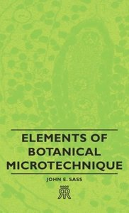Elements of Botanical Microtechnique