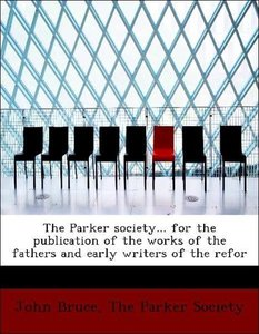 The Parker society... for the publication of the works of the fa