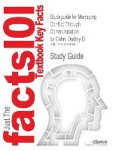 Studyguide for Managing Conflict Through Communication by Cahn,