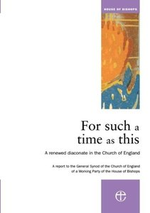 Foor Such a Time as This: A Renewed Diaconare in the Church of E