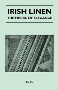 Irish Linen - The Fabric of Elegance