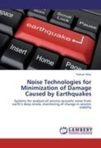 Noise Technologies for Minimization of Damage Caused by Earthqua