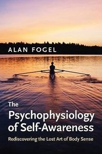 The Psychophysiology of Self-Awareness: Rediscovering the Lost A