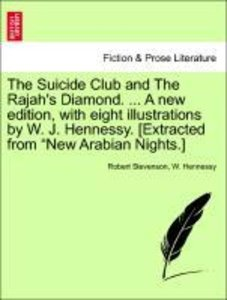 The Suicide Club and The Rajah's Diamond. ... A new edition, wit