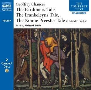 The Pardoners Tale/The Frankeleyns Tale/The Nonne Preestes Tale: