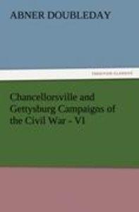 Chancellorsville and Gettysburg Campaigns of the Civil War - VI