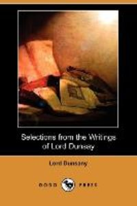 Selections from the Writings of Lord Dunsay (Dodo Press)